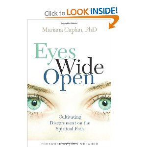 """The spiritual path is like any other road --- it's going to have its share of potholes. Perhaps the best way to avoid them is through discernment, the quality of open-eyed awareness and honest perception that helps us turn challenges into opportunity, lessons into growth. In Eyes Wide Open, Mariana Caplan invites readers to join her on a quest for truth along the often bumpy journey of the spiritual life. Caplan challenges us to take full responsibility for our lives, as we investigate: What is spirituality anyway? Feeding the hungry heart in contemporary Western culture """"Spiritually transmitted diseases"""" -- - the common traps of modern spirituality, and how to avoid them. The universal theme of the Healing Crisis --- and how discernment provides a """"life raft"""" for such times. Fully integrated spirituality --- balancing body, psyche, and spirit for potent transformation. We evolve spiritually by cultivating discernment that is powerful enough to pierce through confusion on every level of our experience, explains Mariana Caplan."""